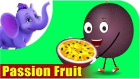 Passion Fruit – Fruit Rhyme