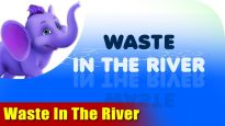 Waste In The River – Environmental Song in Ultra HD (4K)